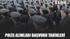 polis alımları başvuru tarihleri