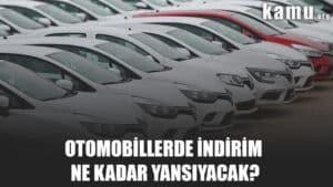 otomobillerde i̇ndirim ne kadar yansıyacak?